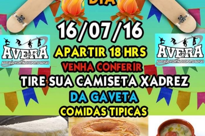 É dia 16/07 o Arraiá Radical da AVERA - São Vicente / SP ( Compartilhe )