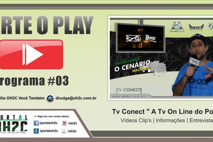 """NO AR - Tv Conect """" A Tv On Line do Portal OH2C """" Programa#03 - (Clique e Compartilhe)"""