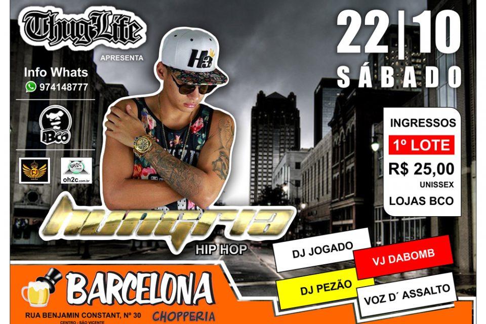É Hoje dia 22/10 Hungria Hip Hop e Voz D' Assalto no Barcelona Chopperia em São Vicente/SP - (Clique e Compartilhe)