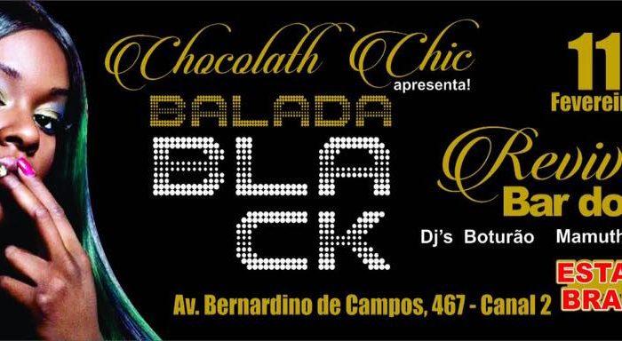"""Projeto Chocolath Chic apresenta """"Balada Black"""" Revival Bar do 3 - Edição nº 10 dia 11/02 em Santos/SP - (Clique e Compartilhe)"""