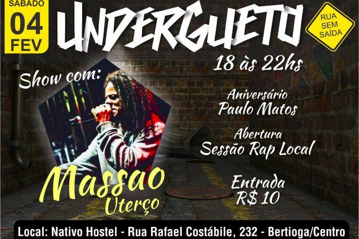 """Dia 04/02 tem UNDERGUETO com o Rapper Massao """"Uterço #U3"""" em Bertioga/SP - (Clique e Compartilhe)"""
