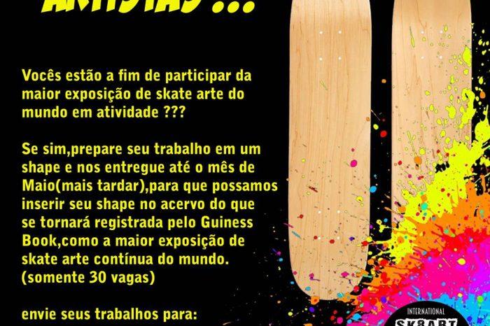 Atenção ARTISTAS!!! afim de Participarem da maior Exposição de Skate Arte do Mundo em Atividade? - (Clique e Compartilhe)