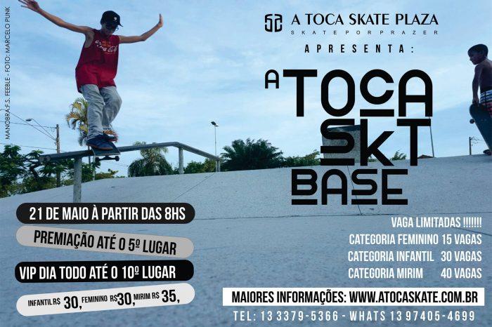"""A Toca Skate Plaza Apresenta """"A Toca SKT Base"""" dia 21/05 em São Vicente/SP - (Clique e Compartilhe)"""