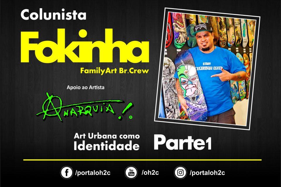 Colunista Fokinha - Art Urbana como Identidade... Parte 1 - (Clique e Compartilhe)