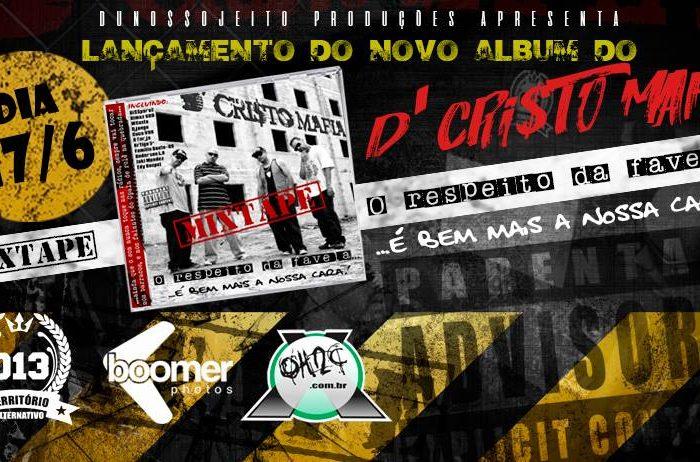 """Dia 17/06 Lançamento do Novo Album do D'Cristo Máfia """"O Respeito da Favela é Bem Mais a Nossa Cara!"""" - (Clique e Compartilhe)"""