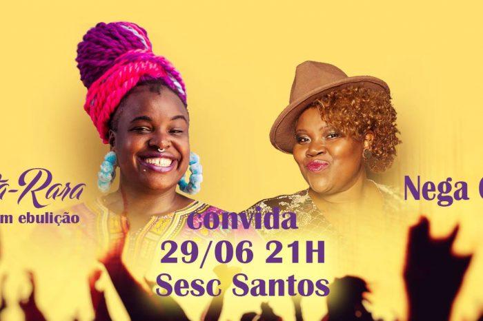 """Rapper Preta Rara """"Música em Ebulição"""" convida Nega Gizza no Sesc Santos/SP - (Clique e Compartilhe)"""