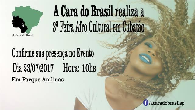 A Cara do Brasil apresenta 3º Encontro Afro Cultural em Cubatão/SP - (Clique e Compartilhe)