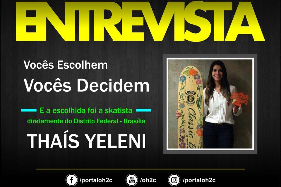 """Confira a Entrevista da Skatista Thaís Yeleni no Projeto """"Vocês Escolhem, Vocês Decidem""""- (Clique e Compartilhe)"""