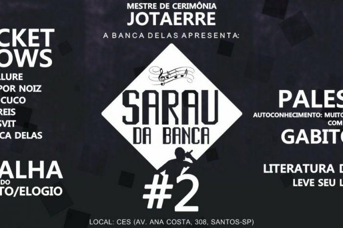 """A Banca Delas Apresenta """"Sarau da Banca"""" 2° Edição em Santos/SP - (Clique e Compartilhe)"""