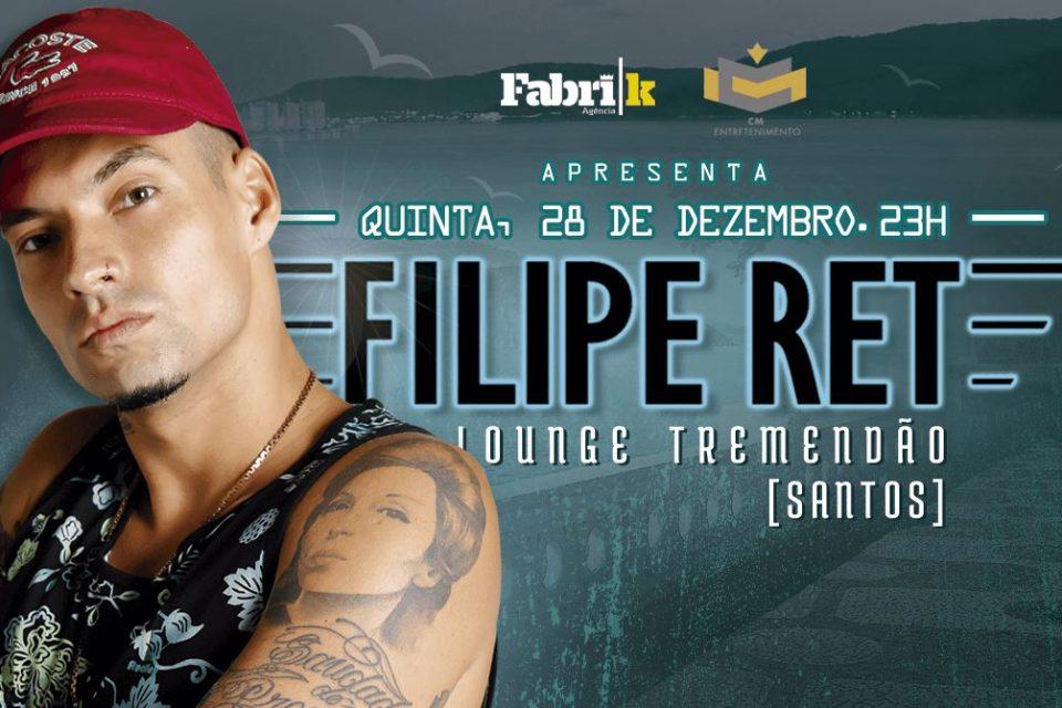 Agência Fabrik & CM Entretenimento Apresentam Filipe Ret em Santos/SP - (Clique e Compartilhe)