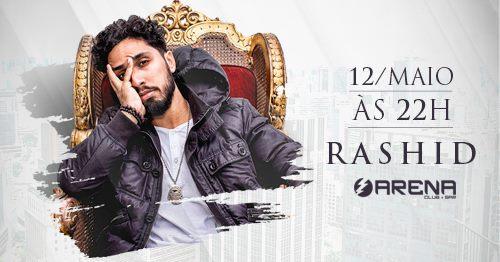 Arena Club Apresenta Rapper Rashid em Santos/SP - (Clique e Compartilhe)