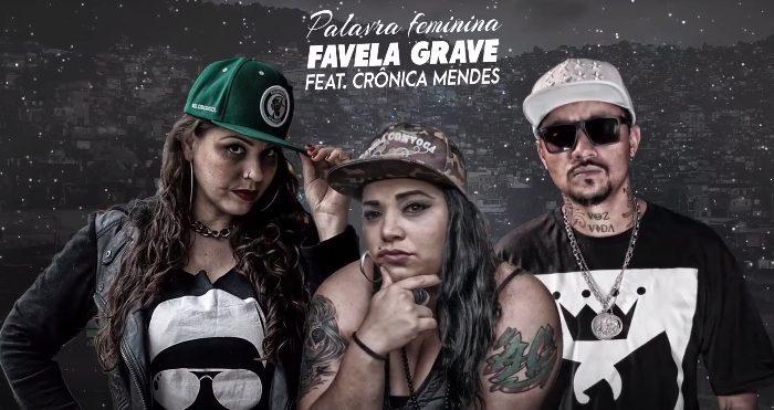 """Palavra Feminina Lança Novo Single """"Favela Grave"""" feat. Crônica Mendes - (Clique e Compartilhe)"""