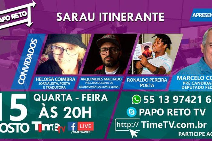 """Amanhã dia 15/08 vai rolar muita Poesia com o Sarau Itinerante no Programa Papo Reto """"Participe"""" – (Clique e Compartilhe)"""