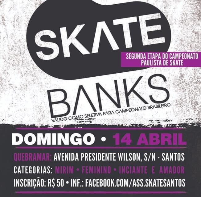 2ª Etapa do Circuito Paulista de Skate Bowl - Banks - Park - Pool 2019 em Santos/SP - (Clique e Compartilhe)