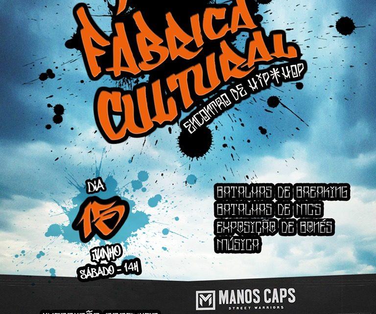 """Manos Caps Apresenta o 2º Fábrica Cultural """"Encontro de Hip Hop"""" - (Clique e Compartilhe)"""
