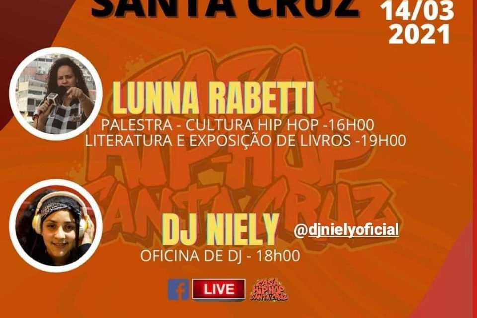 Lunna Rabetti e Dj Niely Participam da Live do Projeto Casa do Hip Hop Santa Cruz - Portal OH2C